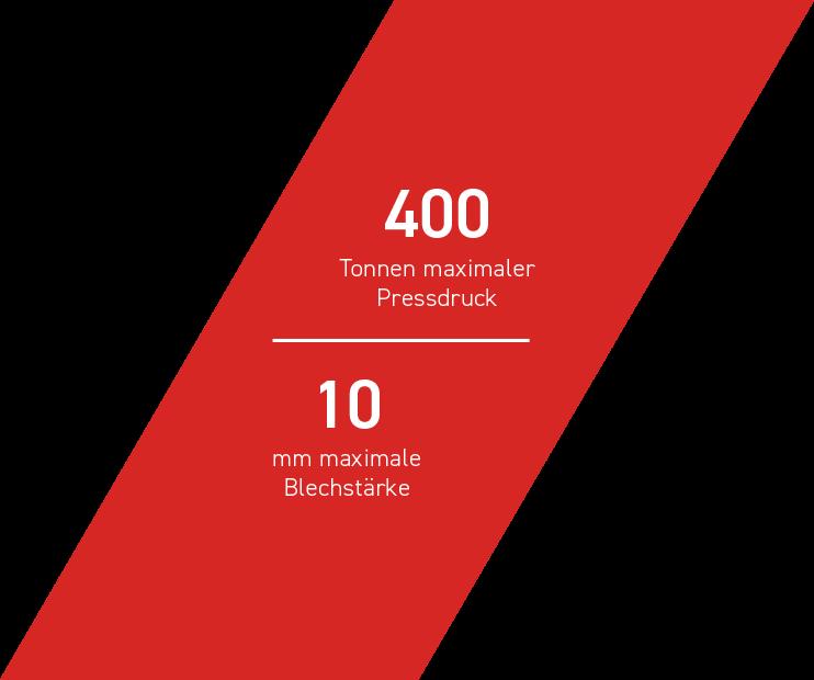 400 Tonnen maximaler Pressdruck - 10 mm maximale Blechstärke